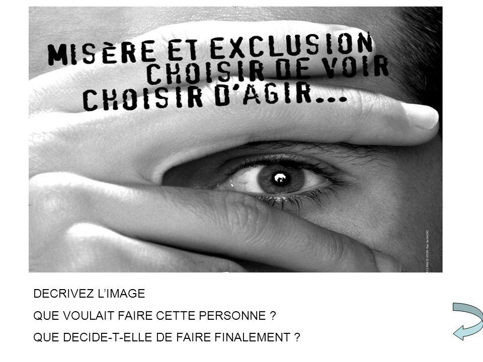 DECRIVEZ L'IMAGE QUE VOULAIT FAIRE CETTE PERSONNE QUE DECIDE-T-ELLE DE FAIRE FINALEMENT
