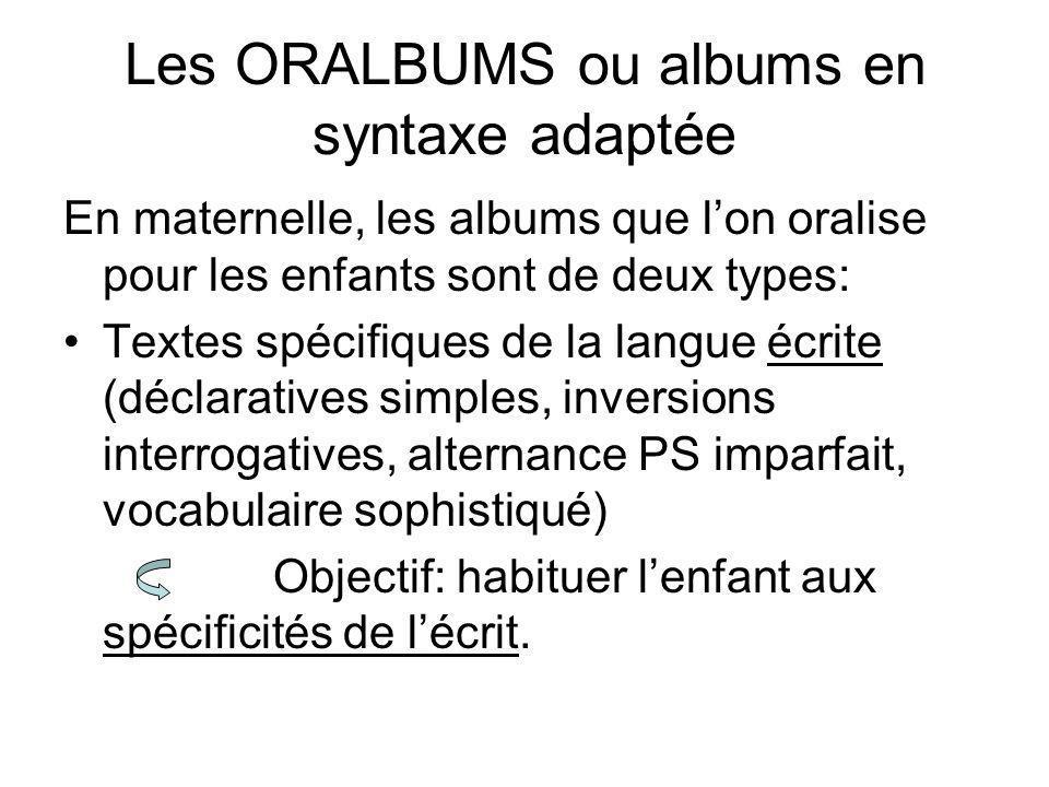 Les ORALBUMS ou albums en syntaxe adaptée