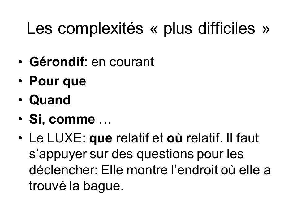 Les complexités « plus difficiles »