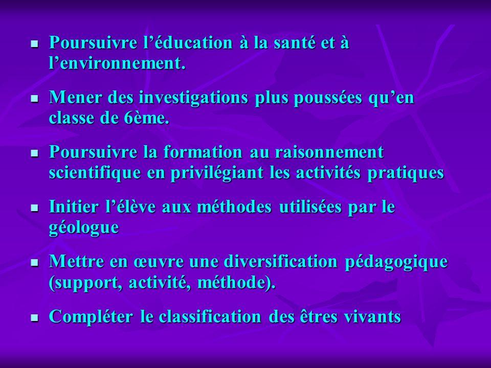 Poursuivre l'éducation à la santé et à l'environnement.