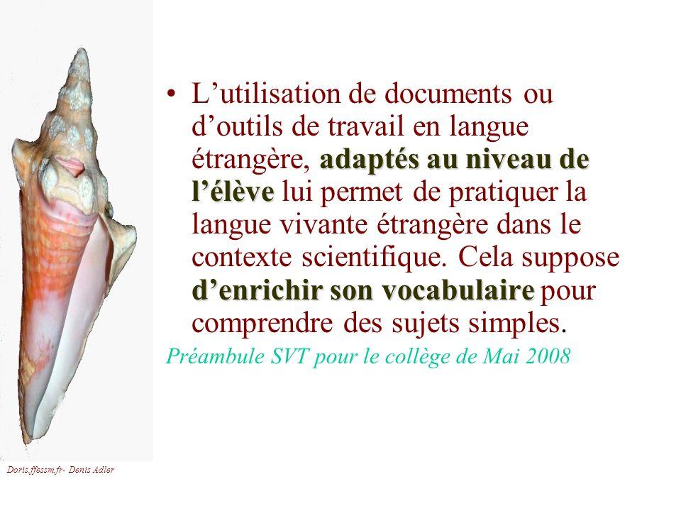 L'utilisation de documents ou d'outils de travail en langue étrangère, adaptés au niveau de l'élève lui permet de pratiquer la langue vivante étrangère dans le contexte scientifique. Cela suppose d'enrichir son vocabulaire pour comprendre des sujets simples.