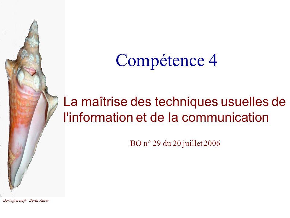 Compétence 4 La maîtrise des techniques usuelles de l information et de la communication. BO n° 29 du 20 juillet 2006.