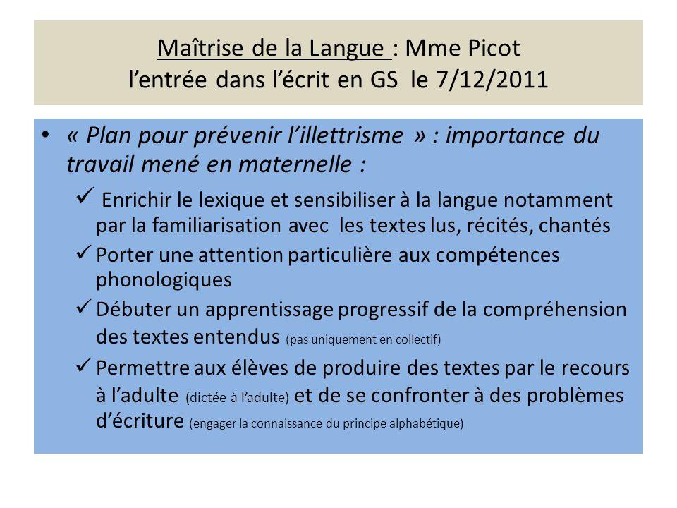 Maîtrise de la Langue : Mme Picot l'entrée dans l'écrit en GS le 7/12/2011