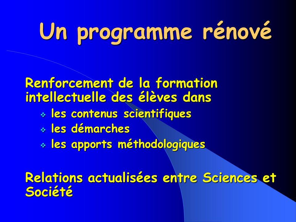 Un programme rénové Renforcement de la formation intellectuelle des élèves dans. les contenus scientifiques.