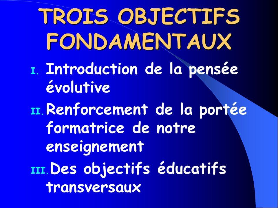 TROIS OBJECTIFS FONDAMENTAUX