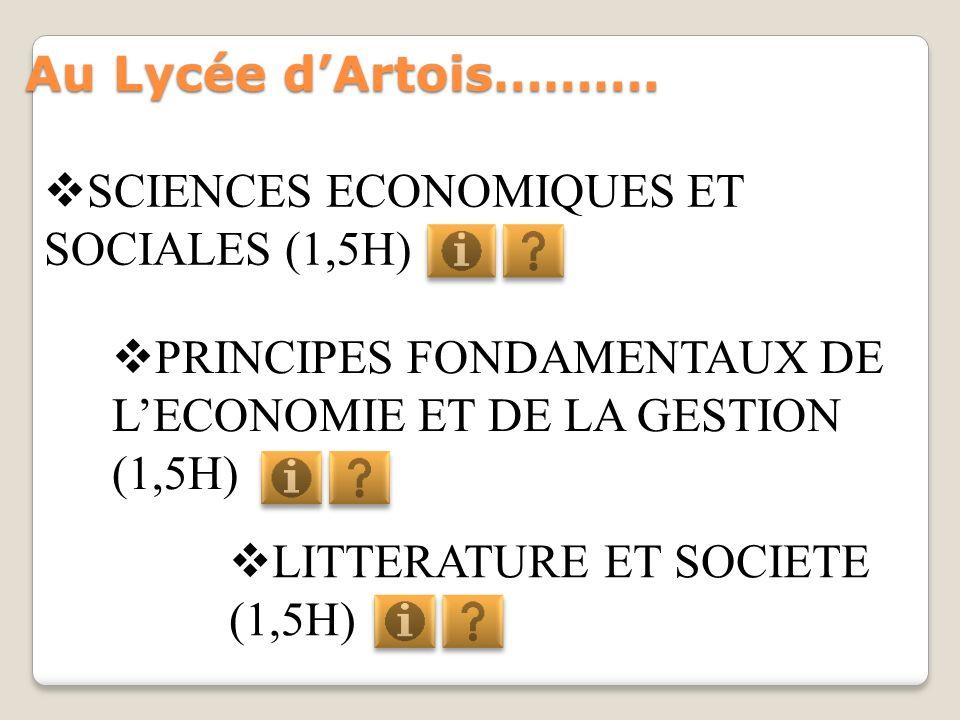 Au Lycée d'Artois……….SCIENCES ECONOMIQUES ET SOCIALES (1,5H) PRINCIPES FONDAMENTAUX DE L'ECONOMIE ET DE LA GESTION (1,5H)