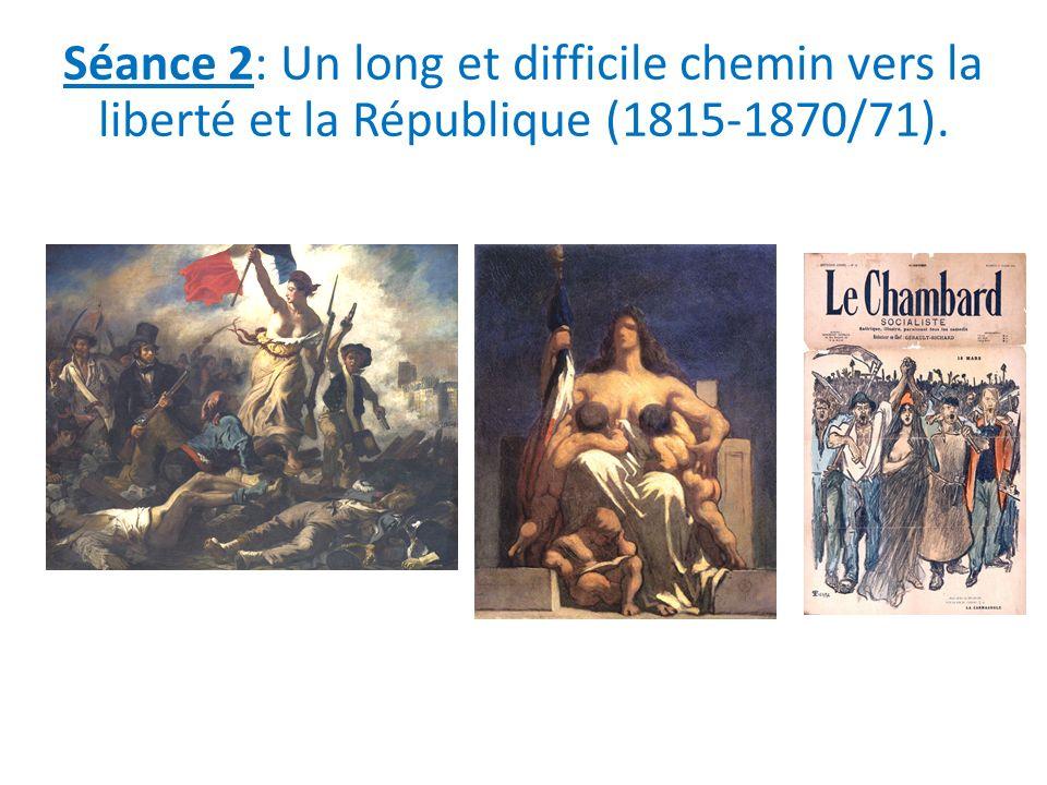 Séance 2: Un long et difficile chemin vers la liberté et la République (1815-1870/71).