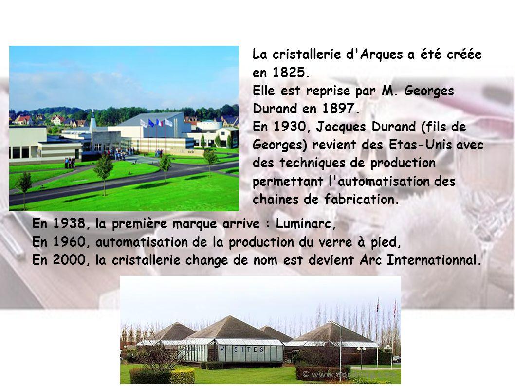 La cristallerie d Arques a été créée en 1825.