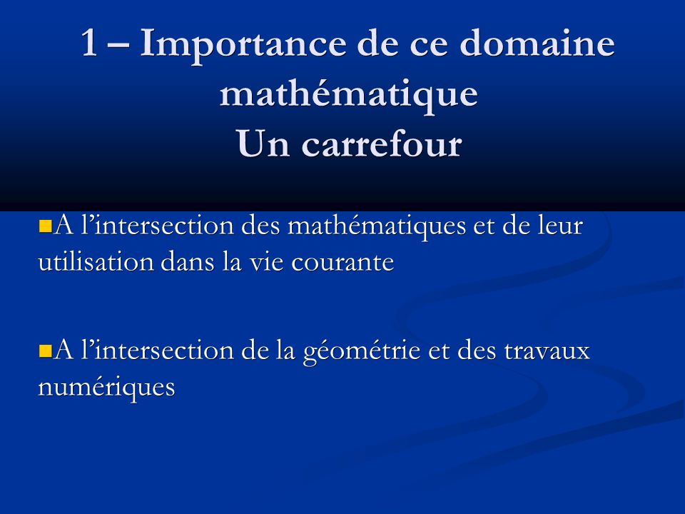 1 – Importance de ce domaine mathématique Un carrefour
