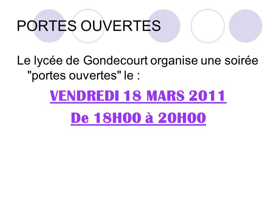 VENDREDI 18 MARS 2011 De 18H00 à 20H00 PORTES OUVERTES
