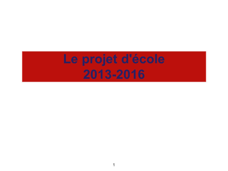 Le projet d école 2013-2016 1