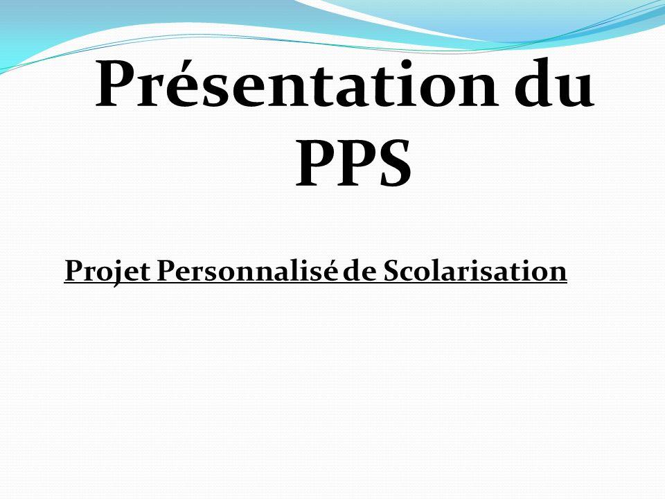 Présentation du PPS Projet Personnalisé de Scolarisation