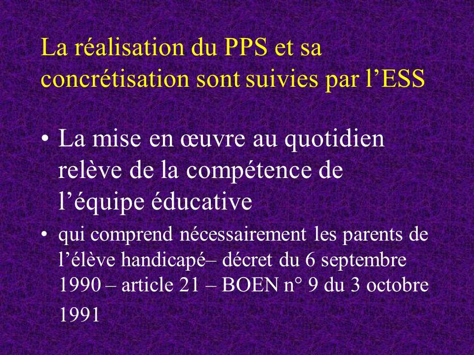 La réalisation du PPS et sa concrétisation sont suivies par l'ESS