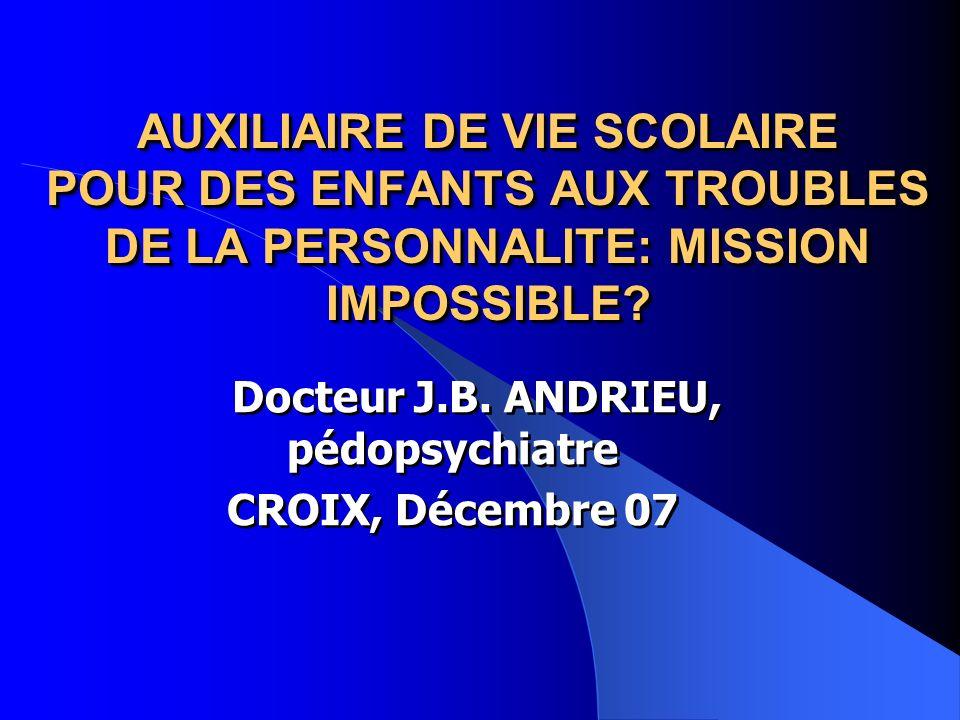 Docteur J.B. ANDRIEU, pédopsychiatre CROIX, Décembre 07