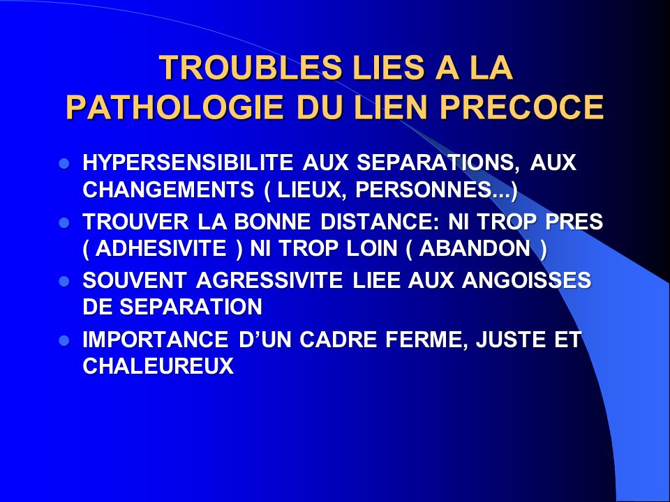 TROUBLES LIES A LA PATHOLOGIE DU LIEN PRECOCE