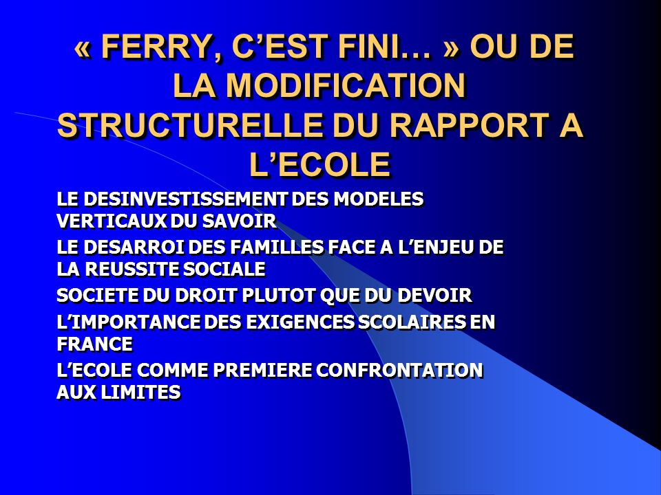« FERRY, C'EST FINI… » OU DE LA MODIFICATION STRUCTURELLE DU RAPPORT A L'ECOLE