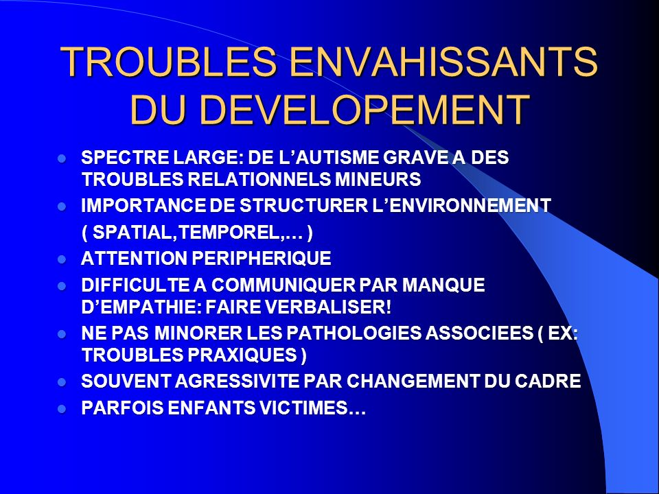 TROUBLES ENVAHISSANTS DU DEVELOPEMENT