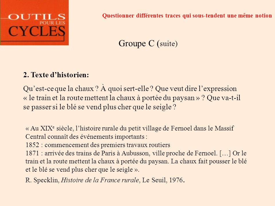 Groupe C (suite) 2. Texte d'historien: