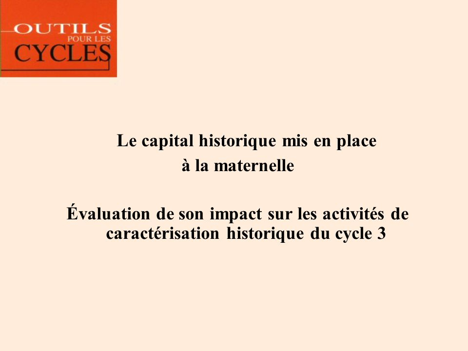 Le capital historique mis en place