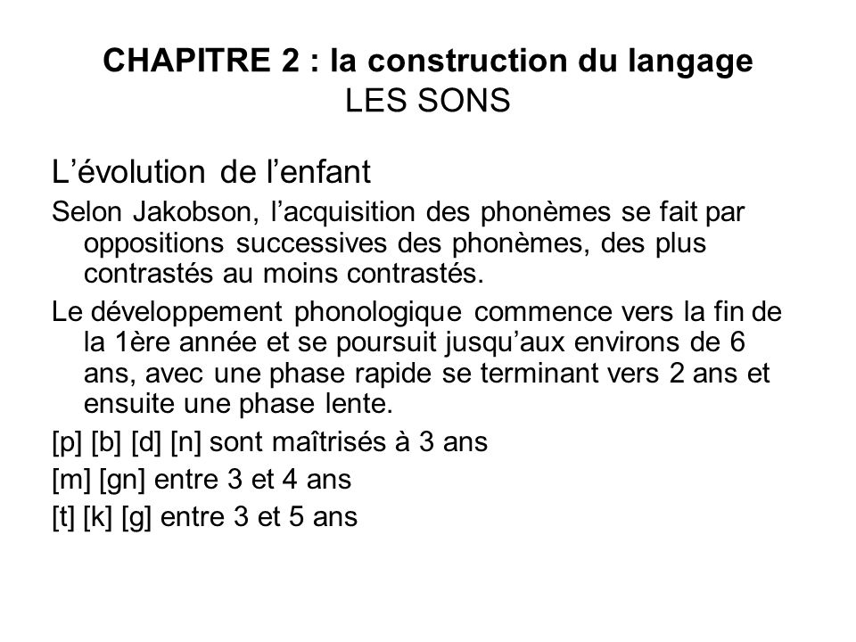 CHAPITRE 2 : la construction du langage LES SONS
