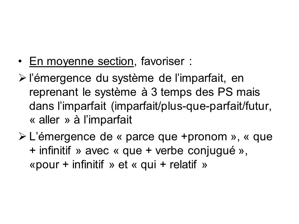 En moyenne section, favoriser :