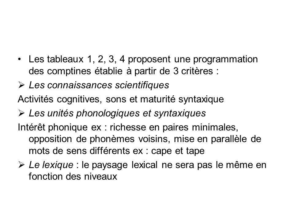 Les tableaux 1, 2, 3, 4 proposent une programmation des comptines établie à partir de 3 critères :