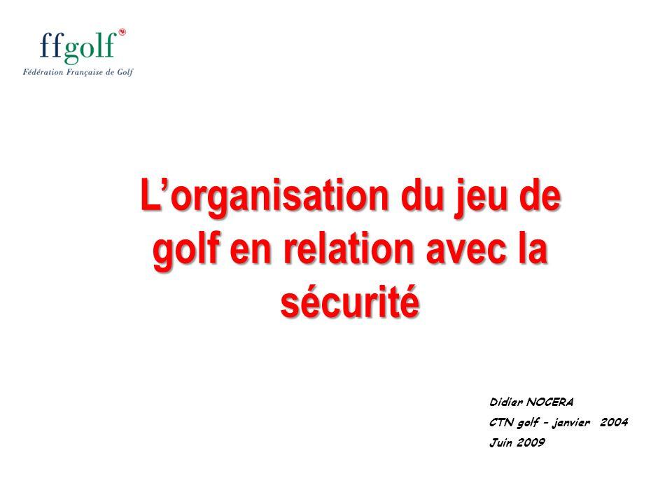 L'organisation du jeu de golf en relation avec la sécurité