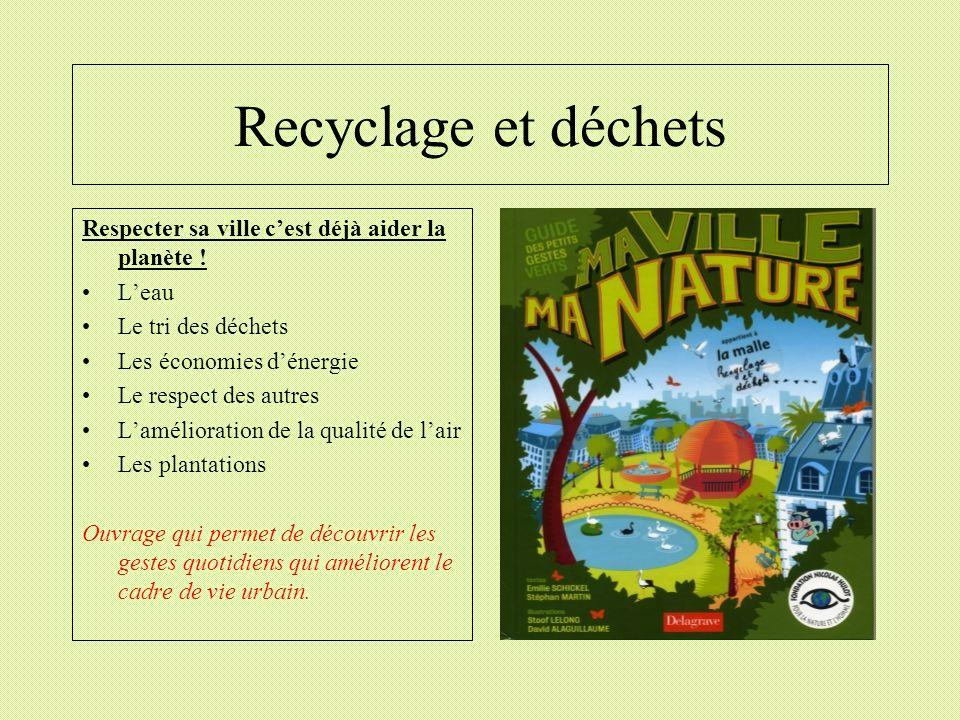 Recyclage et déchets Respecter sa ville c'est déjà aider la planète !