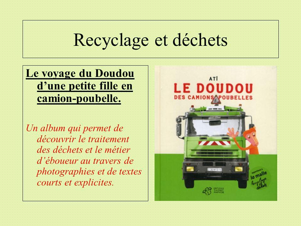 Recyclage et déchets Le voyage du Doudou d'une petite fille en camion-poubelle.
