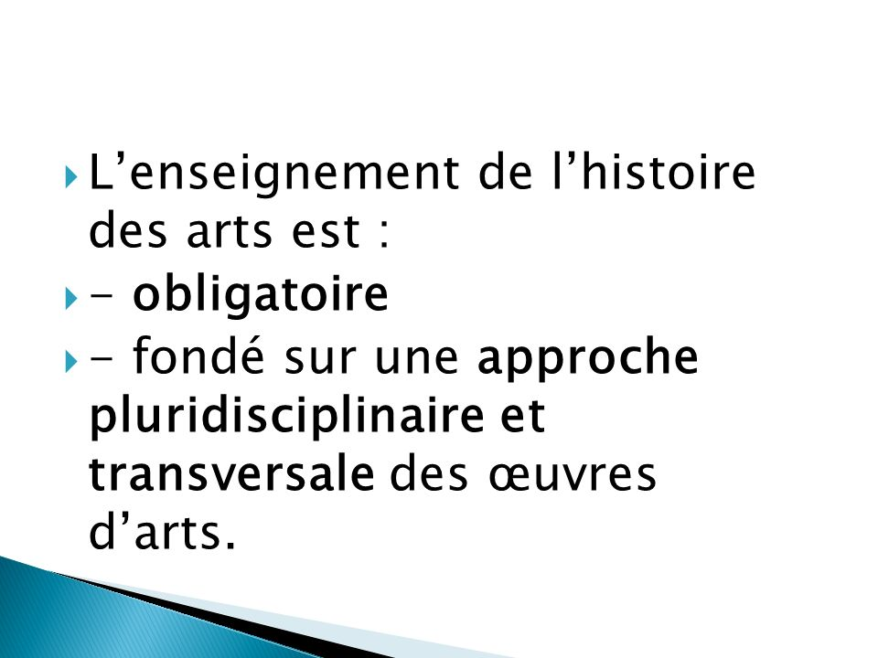 L'enseignement de l'histoire des arts est :
