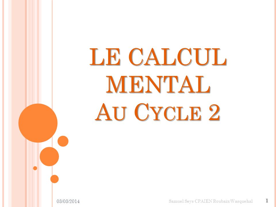 LE CALCUL MENTAL Au Cycle 2