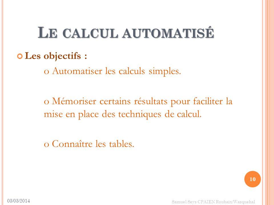 Le calcul automatisé Les objectifs :