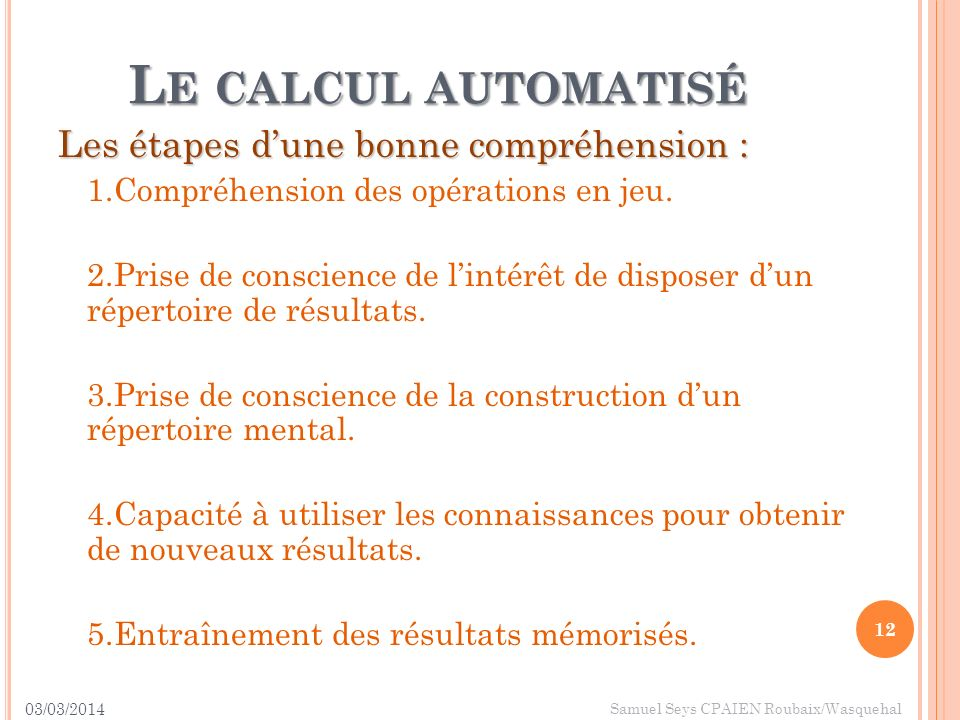 Le calcul automatisé Les étapes d'une bonne compréhension :