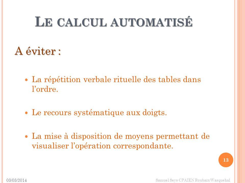 Le calcul automatisé A éviter :