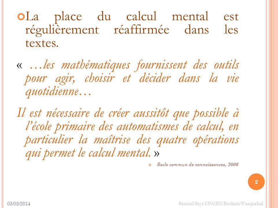 La place du calcul mental est régulièrement réaffirmée dans les textes.