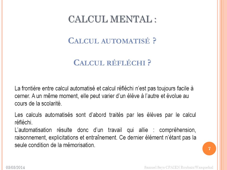 CALCUL MENTAL : Calcul automatisé Calcul réfléchi
