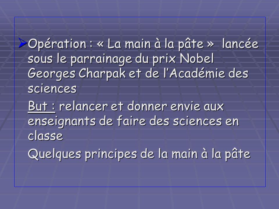 Opération : « La main à la pâte » lancée sous le parrainage du prix Nobel Georges Charpak et de l'Académie des sciences