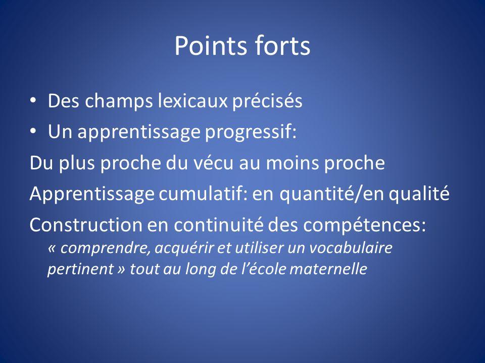 Points forts Des champs lexicaux précisés Un apprentissage progressif: