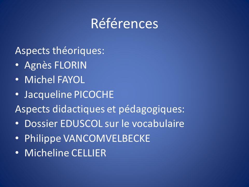 Références Aspects théoriques: Agnès FLORIN Michel FAYOL