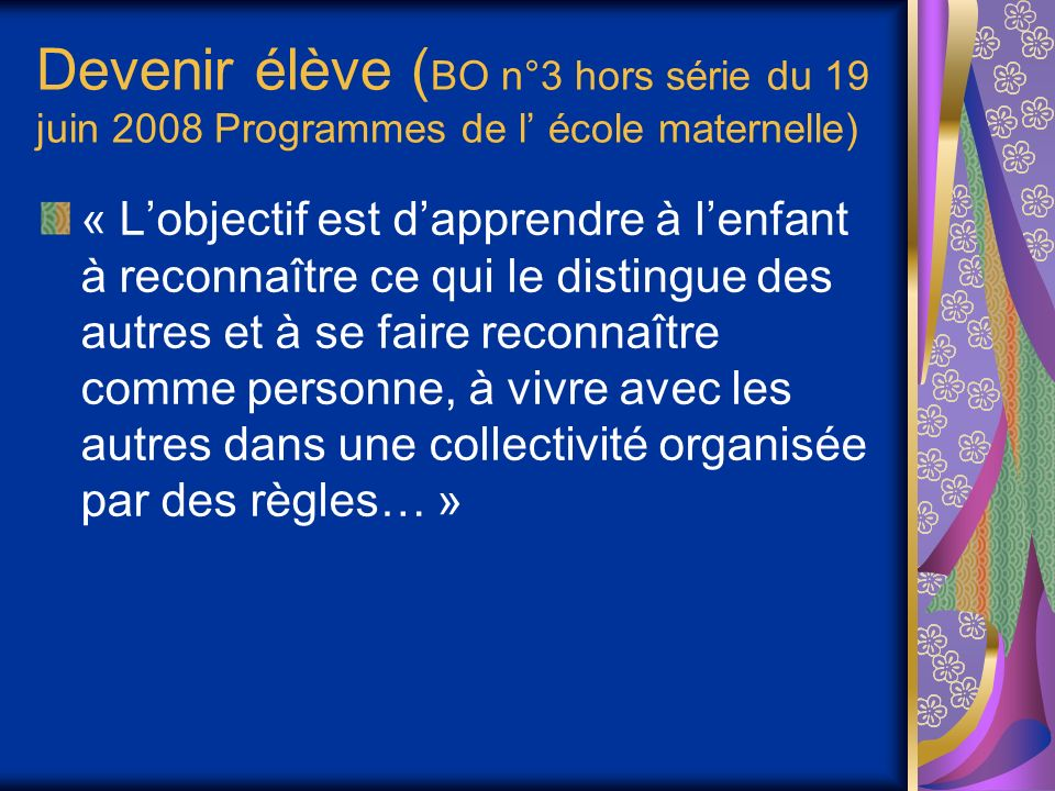 Devenir élève (BO n°3 hors série du 19 juin 2008 Programmes de l' école maternelle)