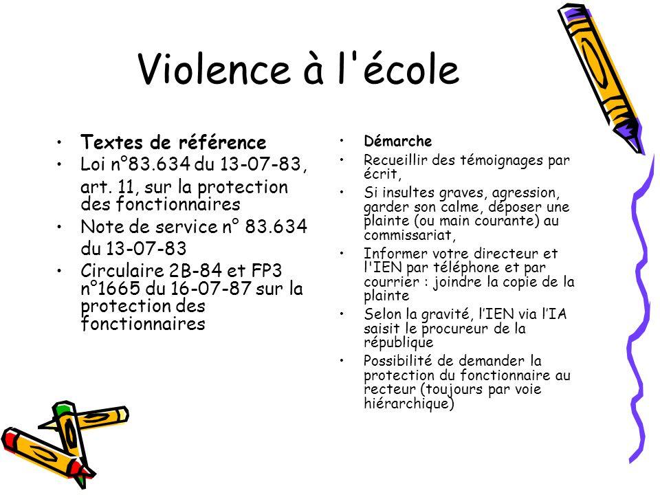 Violence à l école Textes de référence Loi n°83.634 du 13-07-83,