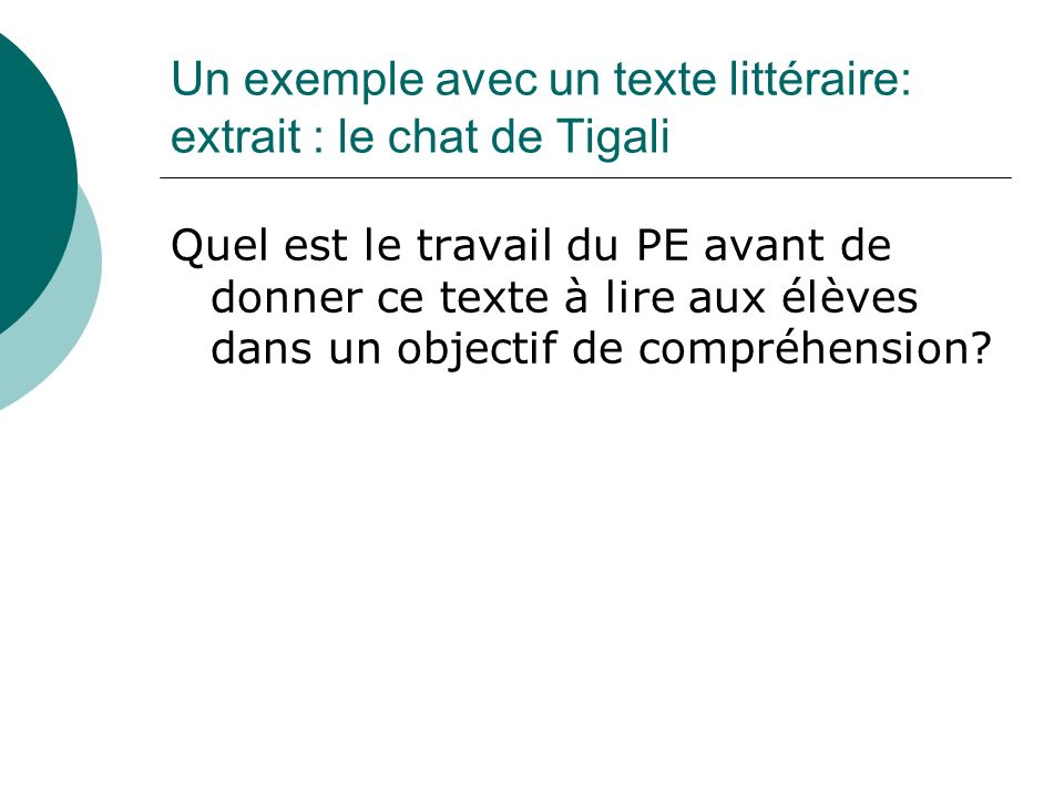 Un exemple avec un texte littéraire: extrait : le chat de Tigali