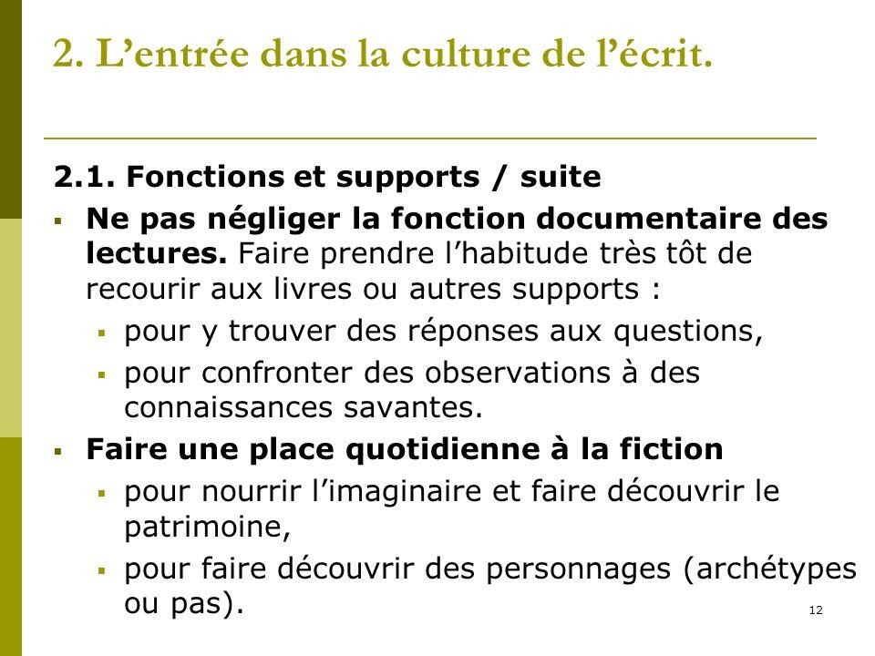 2. L'entrée dans la culture de l'écrit.