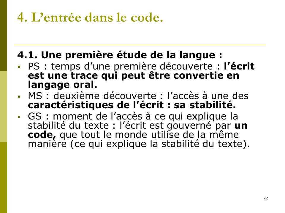 4. L'entrée dans le code. 4.1. Une première étude de la langue :