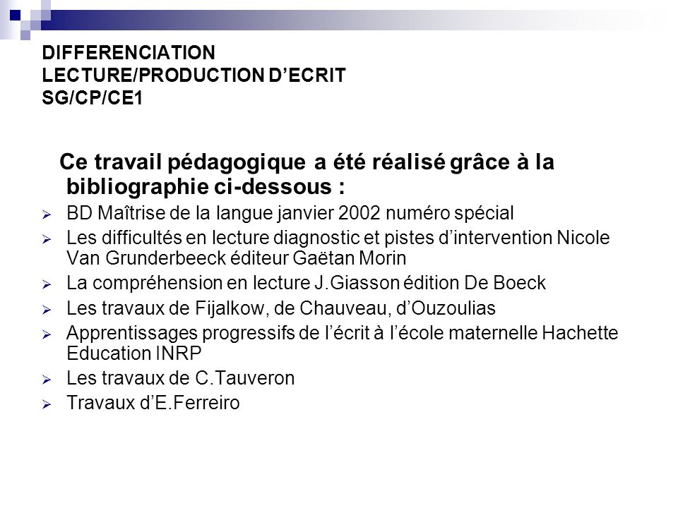 DIFFERENCIATION LECTURE/PRODUCTION D'ECRIT SG/CP/CE1