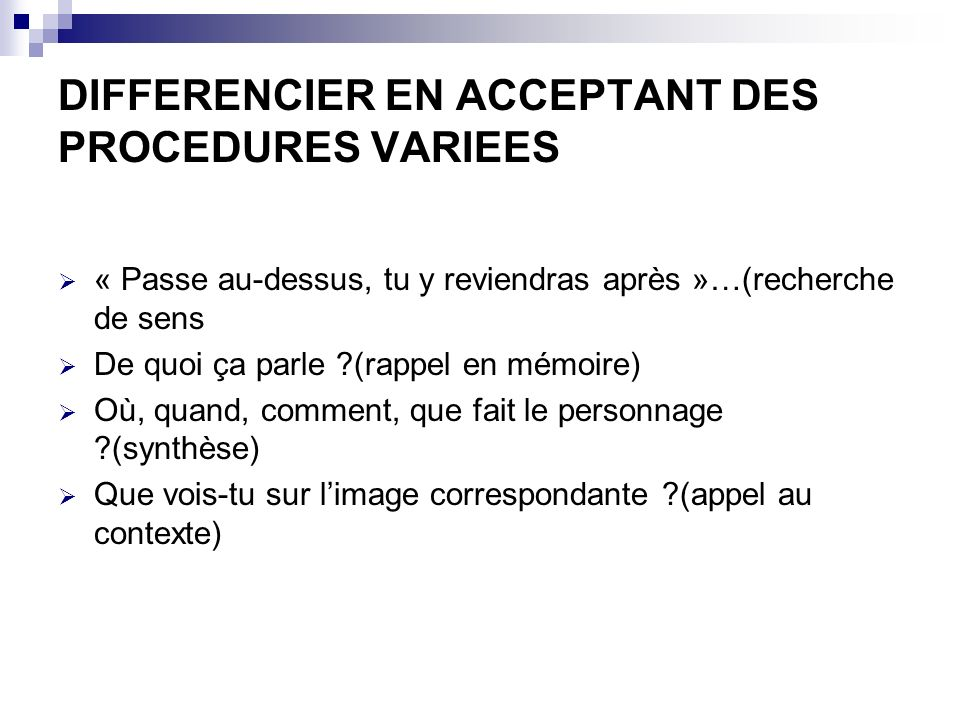 DIFFERENCIER EN ACCEPTANT DES PROCEDURES VARIEES