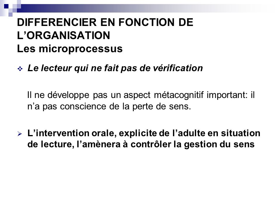 DIFFERENCIER EN FONCTION DE L'ORGANISATION Les microprocessus