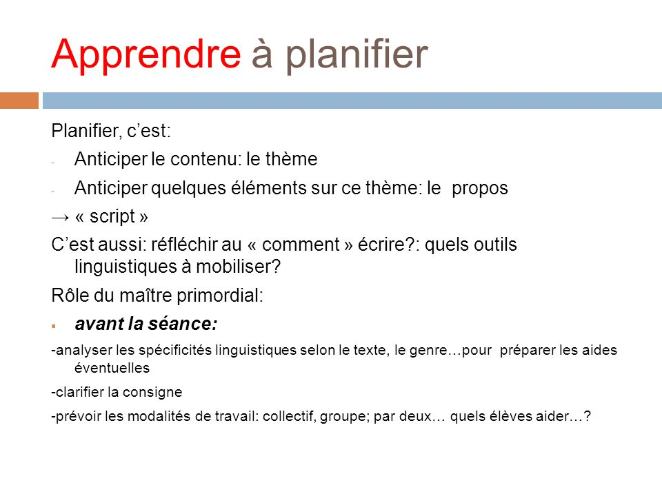 Apprendre à planifier Planifier, c'est: Anticiper le contenu: le thème