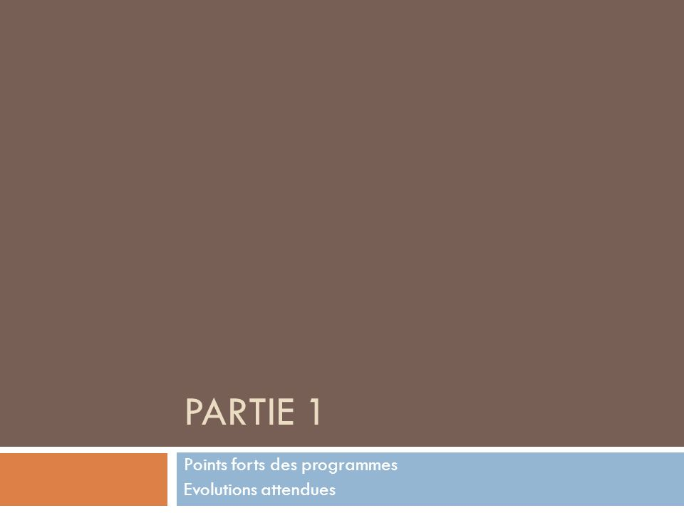 Points forts des programmes Evolutions attendues