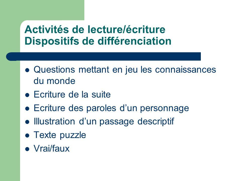 Activités de lecture/écriture Dispositifs de différenciation